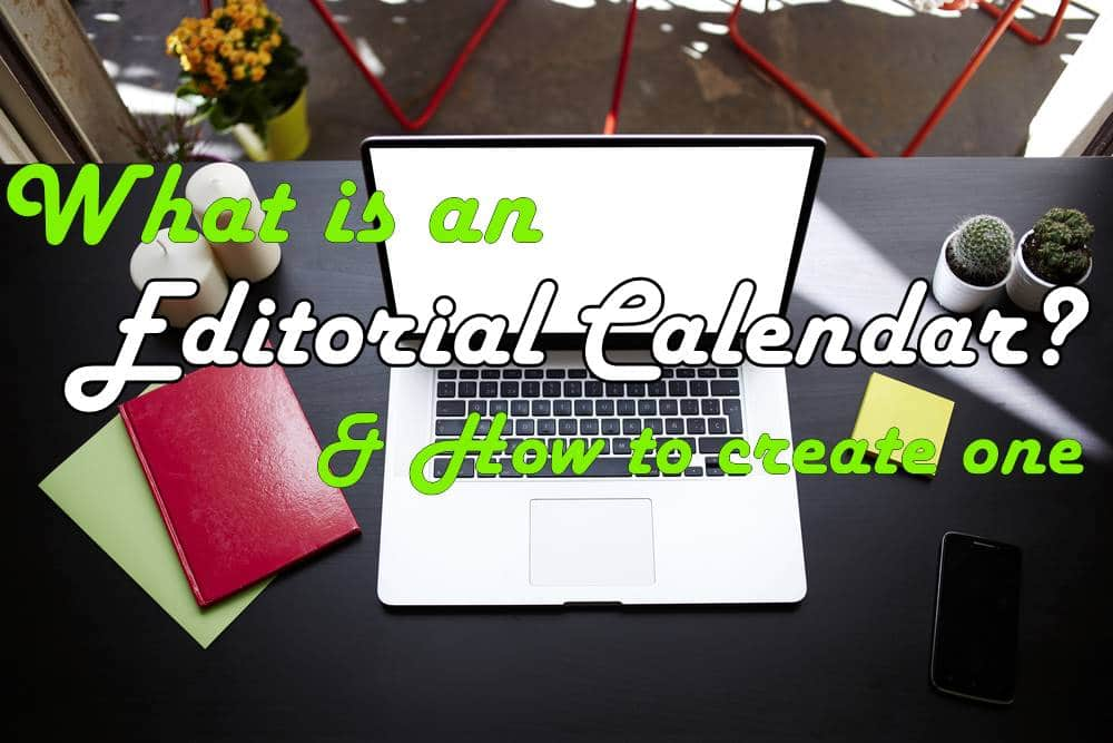 What is an Editorial Calendar and How to Create One?