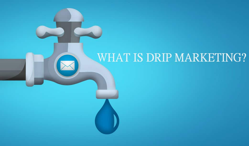 What Is Drip Marketing? Beginner's Guide to the Drip Model